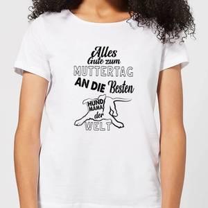 Alles Gute Zum Muttertag An Die Besten Hund Mama Der Welt Women's T-Shirt - White