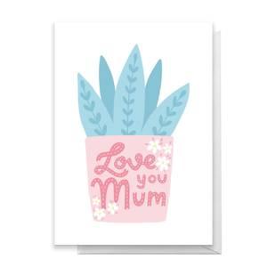 Love You Mum Aloe Vera Greetings Card