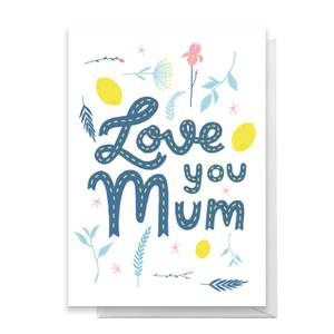 Love You Mum Scattered Flowers Greetings Card