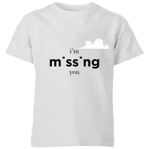 I'm Missing You Kids' T-Shirt - Grey