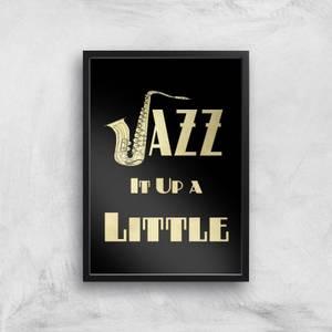 Jazz It Up A Little Giclee Art Print