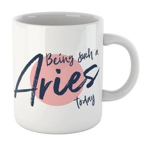 Being Such A Aries Today Mug