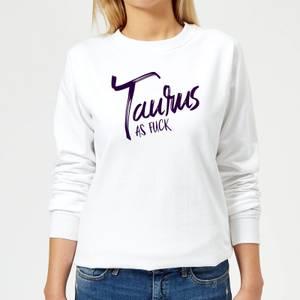 Taurus As Fuck Women's Sweatshirt - White