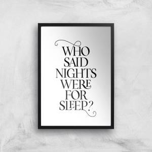 Who Said Nights Were For Sleep Giclee Art Print