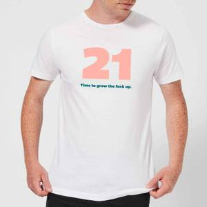 21 Time To Grow The Fuck Up. Men's T-Shirt - White