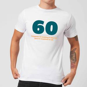 60 Congrats On Making It This Far, You've Surprised Us All. Men's T-Shirt - White