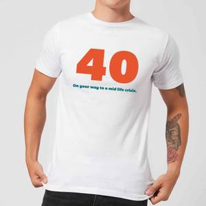 40 On Your Way To A Mid Life Crisis. Men's T-Shirt - White