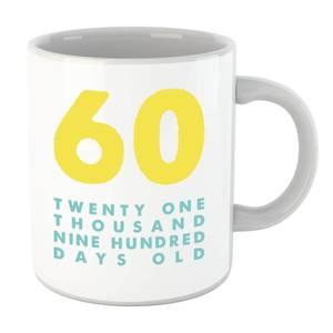 60 Twenty One Thousand Nine Hundred Days Old Mug