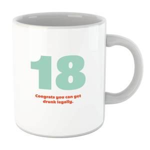 18 Congrats You Can Get Drunk Legally. Mug