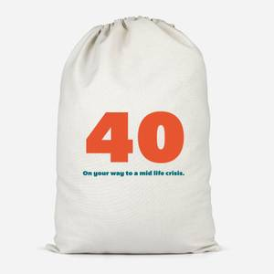 40 On Your Way To A Mid Life Crisis. Cotton Storage Bag