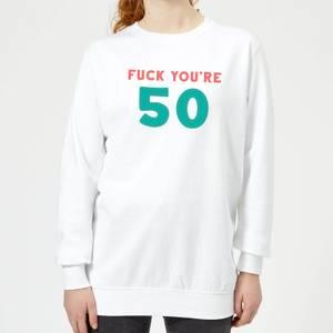Fuck You're 50 Women's Sweatshirt - White