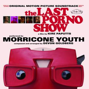 Morricone Youth / Devon Goldberg - The Last Porno Show (Original Soundtrack) - LP