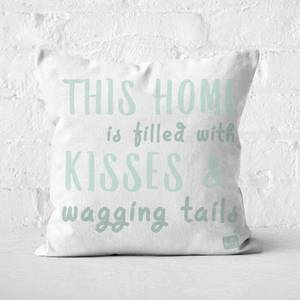 Studio Pets This Home Is Filled With Kisses And Wagging Tails Square Cushion