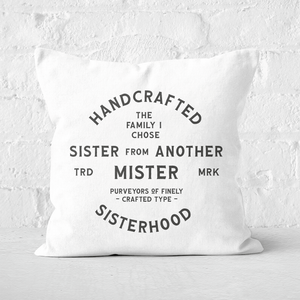 Sister From Another Mister Square Cushion