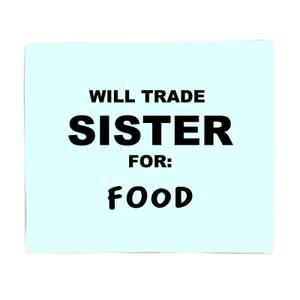 Will Trade Sister For Food Fleece Blanket
