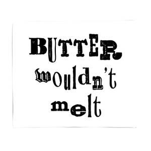 Butter Wouldn't Melt Fleece Blanket