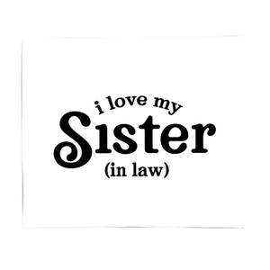 I Love My Sister-In-Law Fleece Blanket