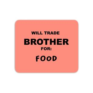 Will Trade Brother For Food Mouse Mat