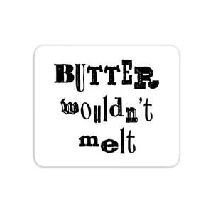 Butter Wouldn't Melt Mouse Mat