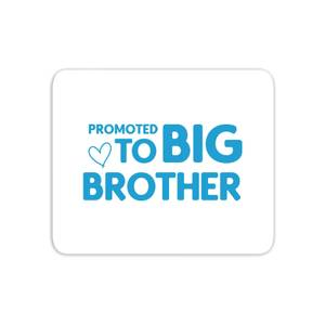 Promoted To Big Brother Mouse Mat