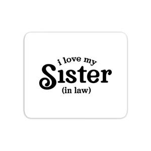 I Love My Sister-In-Law Mouse Mat