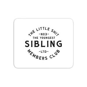 The Youngest Sibling Little Shit Mouse Mat