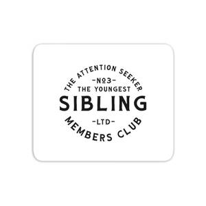 The Youngest Sibling The Attention Seeker Mouse Mat