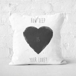 How Deep Is Your Love Cushion Square Cushion
