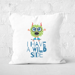 I Have A Wild Side Square Cushion
