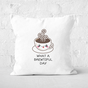 What A Brewtiful Day Square Cushion