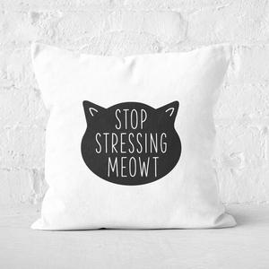 Stop Stressing Meowt Square Cushion