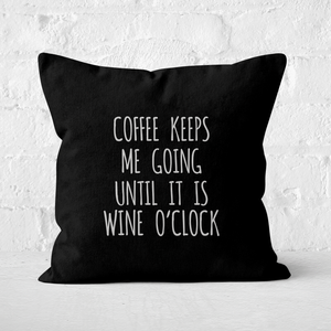 Coffee Keeps Me Going Square Cushion