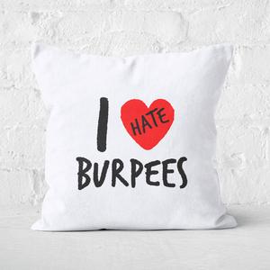 I Hate Burpees Square Cushion
