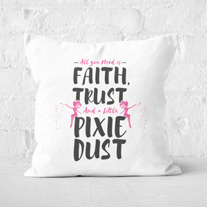 All You Need Is Faith And Pixie Dust Square Cushion