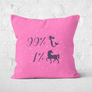 99% Mermaid 1 % Unicorn Square Cushion