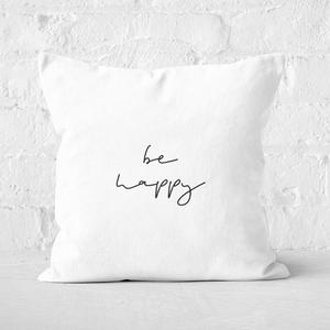 Be Happy Square Cushion