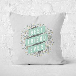 Best Friend Ever Square Cushion