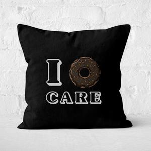 I Donut Care Square Cushion