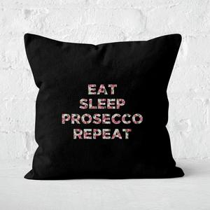 Eat Sleep Prosecco Repeat Square Cushion