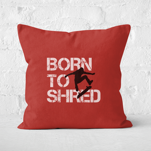 Born To Shred Square Cushion