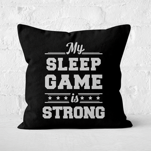 My Sleep Game Is Strong Square Cushion