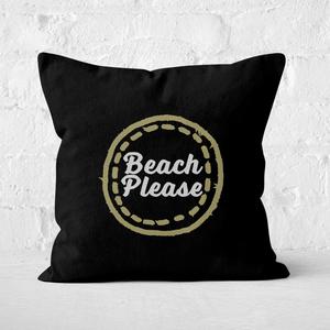 Beach Please Square Cushion