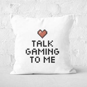 Talk Gaming To Me Square Cushion