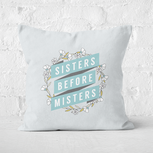 Sisters Before Misters Square Cushion