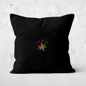 Talk To The Palm Square Cushion
