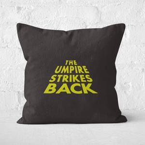 The Umpire Strikes Back Square Cushion