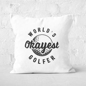World's Okayest Golfer Square Cushion