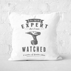 Im Not An Expert Square Cushion