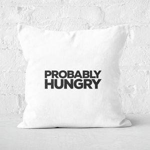 Probably Hungry Square Cushion