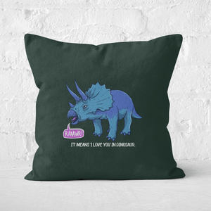 RAWR! It Means I Love You Square Cushion
